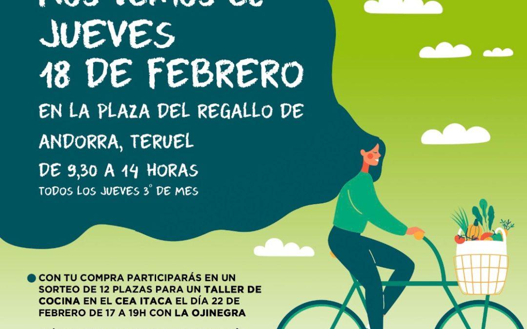 Mercado Agroecológico norte Teruel, jueves 18, lunes 22  Andorra Taller y 24 miércoles gastrodemostración on line