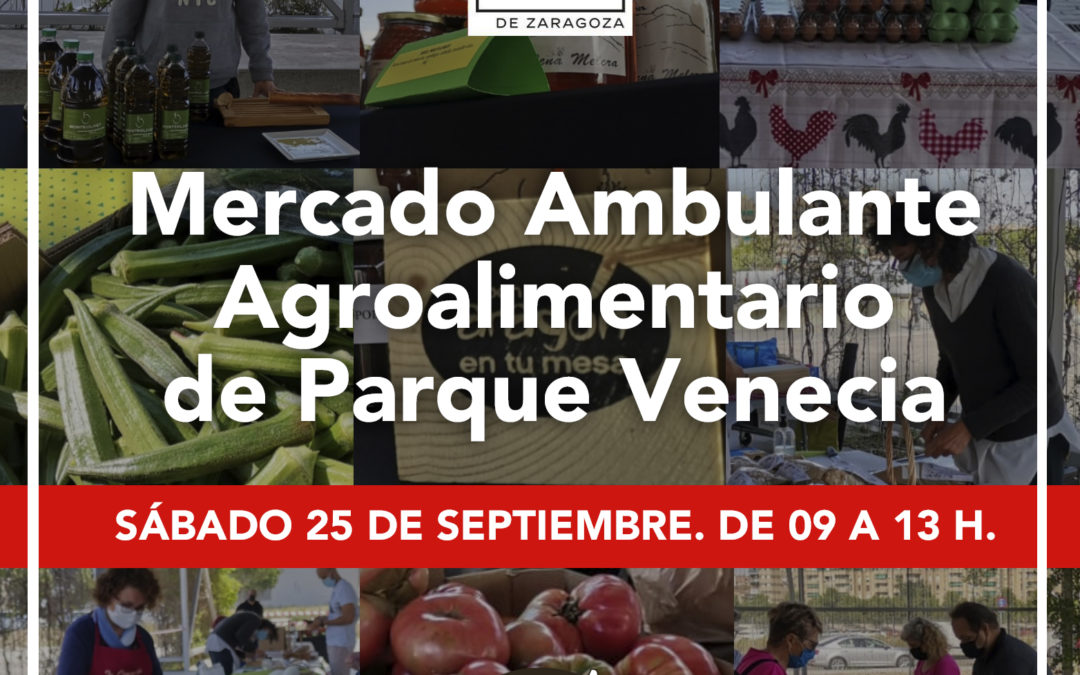 Sábado 25 Septiembre Mercado Agroalimentario con productos locales en Zaragoza, Plaza Marco Polo- Parque Venecia